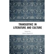 TransGothic in Literature and Culture by Zigarovich; Jolene, 9781138699106