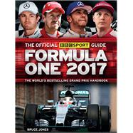 The Official BBC Sport Guide: Formula One 2017 by Jones, Bruce, 9781780979106
