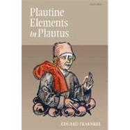 Plautine Elements in Plautus by Fraenkel, Eduard; Muecke, Frances; Drevikovsky, Tomas, 9780199249107