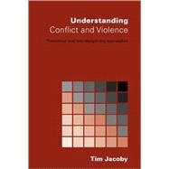 Understanding Conflict and Violence: Theoretical and Interdisciplinary Approaches by for Development Policy &; Mana, 9780415369107