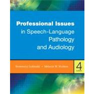 Professional Issues in Speech-Language Pathology and Audiology by Lubinski, Rosemary; Hudson, Melanie W., 9781111309107