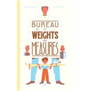 The Bureau of Weights and Measures by Balpe, Anne-gaelle; Mahé, Vincent, 9780648009108