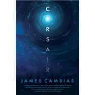 Corsair A Science Fiction Novel by Cambias, James L., 9780765379108