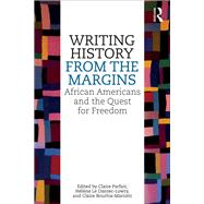 Writing History from the Margins: African Americans and the Quest for Freedom by Parfait; Claire, 9781138679108
