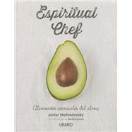 Espiritual chef/ Spiritual Chef by Medvedovski, Javier; Lawton, Becky; Lerma, Gloria Garcia, 9788479539108