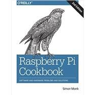 Raspberry Pi Cookbook: Software and Hardware Problems and Solutions by Monk, Simon, Dr., 9781491939109
