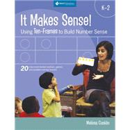 It Makes Sense! Using Ten-frames to Build Number Sense, Grades K-2 by Conklin, Melissa, 9781935099109