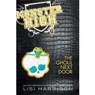 Monster High 2: The Ghoul Next Door by Harrison, Lisi, 9780316099110