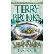 High Druid of Shannara: Tanequil by BROOKS, TERRY, 9780345499110