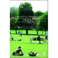 Innovative Approaches to Researching Landscape and Health: Open Space: People Space 2 by Ward Thompson; Catharine, 9780415549110