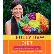 The Fully Raw Diet by Carrillo-bucaram, Kristina, 9780544559110