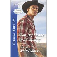 Coming Home to a Cowboy by WhiteFeather, Sheri, 9780373659111