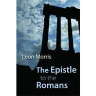 The Epistle to the Romans by Morris, Leon, 9780802869111