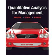 Quantitative Analysis for Management by Render, Barry; Stair, Ralph M.; Hanna, Michael E., 9780132149112