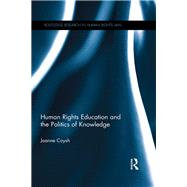 Human Rights Education and the Politics of Knowledge by Coysh; Joanne, 9781138779112