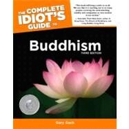 The Complete Idiot's Guide to Buddhism, 3rd Edition by Gach, Gary, 9781592579112