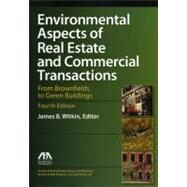 Environmental Aspects of Real Estate and Commercial Transactions: From Brownfields to Green Buildings by Witkin, James B., 9781616329112
