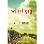 Whirligig by Fleischman, Paul, 9780312629113