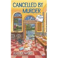 Cancelled by Murder by Flowers, Jean, 9780425279113