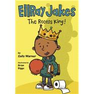 Ellray Jakes the Recess King! by Warner, Sally; Biggs, Brian, 9780451469113