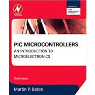 PIC Microcontrollers: An Introduction to Microelectronics by Bates, Martin, 9780080969114