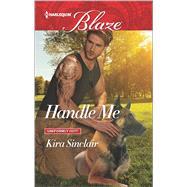 Handle Me by Sinclair, Kira, 9780373799114