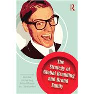 The Strategy of Global Branding and Brand Equity by Lee; Alvin, 9780415749114