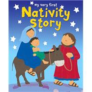 My Very First Nativity Story by Rock, Lois; Ayliffe, Alex, 9780745969114