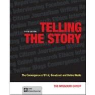 Telling the Story : The Convergence of Print, Broadcast and Online Media by Missouri Group; Brooks, Brian S., 9781457609114