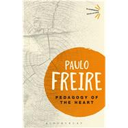 Pedagogy of the Heart by Freire, Paulo, 9781474299114