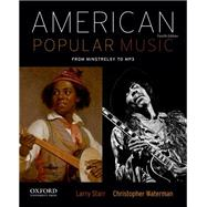 American Popular Music: From Minstrelsy to MP3 by Starr, Larry; Waterman, Christopher, 9780199859115