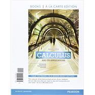 Calculus And Its Applications, Books a la Carte Edition by Bittinger, Marvin L.; Ellenbogen, David J.; Surgent, Scott J., 9780321999115