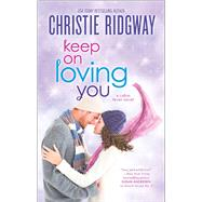 Keep On Loving You by Ridgway, Christie, 9780373789115