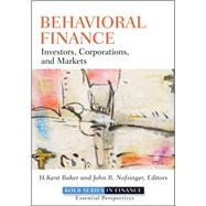 Behavioral Finance : Investors, Corporations, and Markets by Baker, H. Kent; Nofsinger, John R., 9780470499115