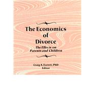 The Economics of Divorce: The Effects on Parents and Children by Everett; Craig, 9781138989115