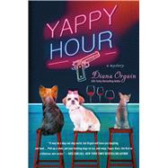 Yappy Hour A Mystery by Orgain, Diana, 9781250069115