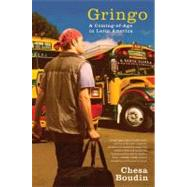 Gringo : A Coming of Age in Latin America by Chesa Boudin, 9781416559115