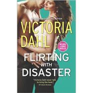 Flirting with Disaster by Dahl, Victoria, 9780373779116