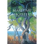 Maritime Magistery by Daniels, Lucy, 9781504969116