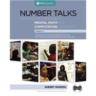 Number Talks, Grades K-5 Helping Children Build Mental Math and Computation Strategies by Parrish, Sherry, 9781935099116