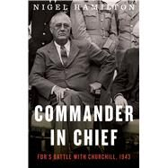 Commander in Chief by Hamilton, Nigel, 9780544279117