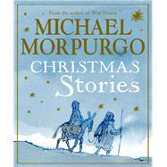 Christmas Stories by Morpurgo, Michael; Stephens, Helen; Chichester Clark, Emma; Foreman, Michael; Allsopp, Sophie, 9781405269117