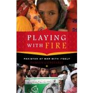 Playing with Fire by Constable, Pamela, 9781400069118