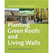 Planting Green Roofs and Living Walls by Dunnett, Nigel, 9780881929119