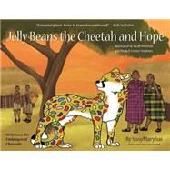 Jelly Beans the Cheetah and Hope by Sissymarysue; Peterson, Jacob; Perpich Center Students, 9781592989119