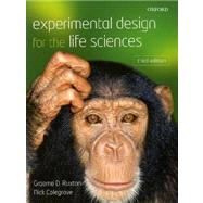 Experimental Design for the Life Sciences by Ruxton, Graeme; Colegrave, Nick, 9780199569120