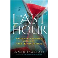 The Last Hour by Tsarfati, Amir; Jeremiah, David, 9780800799120