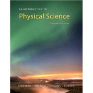 An Introduction to Physical Science by Shipman, James; Wilson, Jerry D.; Higgins, Charles A.; Torres, Omar, 9781305079120