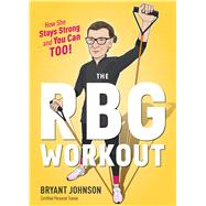 The Rbg Workout by Johnson, Bryant; Welsh, Patrick, 9781328919120