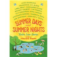 Summer Days and Summer Nights Twelve Love Stories by Perkins, Stephanie, 9781250079121